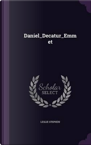 Daniel_decatur_emmet by Sir Leslie Stephen
