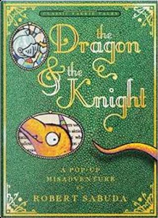 The Dragon & the Knight by Robert Sabuda