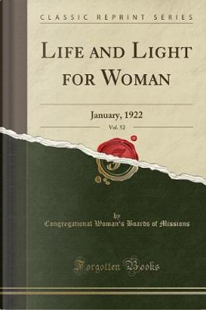 Life and Light for Woman, Vol. 52 by Congregational Woman's Boards Missions