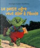 Le petit ogre veut aller à l'école by Marie-Agnès Gaudrat