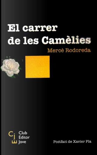 El carrer de les Camèlies by Merce Rodoreda