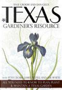 Texas Gardener's Resource by Dale Groom, Dan Gill, James Fizzell, Joe Lamp'l, Joe White, Steve Dobbs