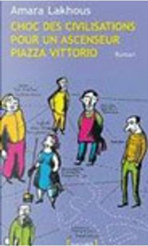 Choc des civilisations pour un ascenseur piazza vittorio by Amara Lakhous