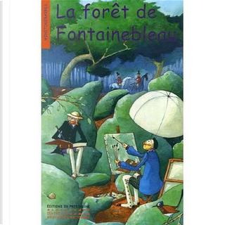 La forêt de Fontainebleau by Corinne Albaut, Jean-Claude Polton