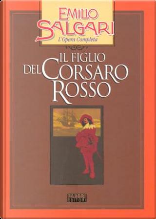 Il figlio del Corsaro Rosso by Emilio Salgari