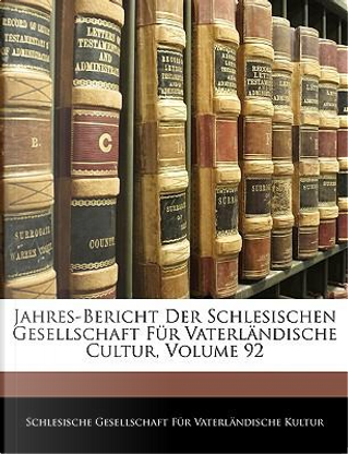 Jahres-Bericht Der Schlesischen Gesellschaft Fr Vaterlndisch by nd Schlesische Ges