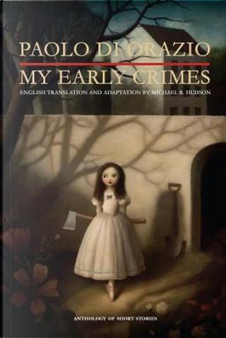 My Early Crimes by Paolo Di Orazio