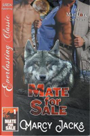Mate for Sale [Mate for Sale 1] (Siren Publishing Everlasting Classic Manlove) by Marcy Jacks