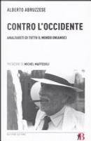 Contro l'Occidente by Alberto Abruzzese