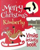 Merry Christmas Kimberly - Xmas Activity Book by XmasSt