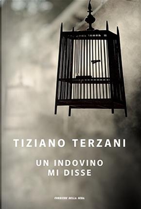 Un indovino mi disse by Tiziano Terzani