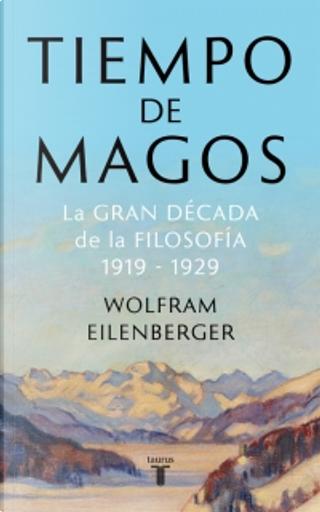 Tiempo de magos by Wolfram Eilenberger