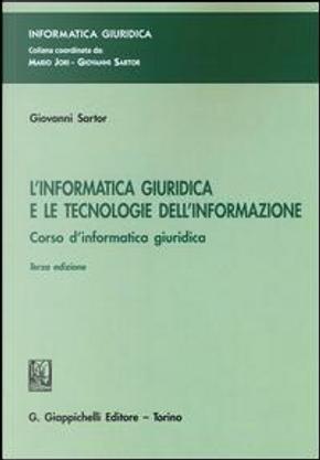 L'informatica giuridica e le tecnologie dell'informazione. Corso di informatica giuridica by Giovanni Sartor