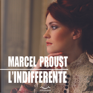 L'Indifferente by Marcel Proust
