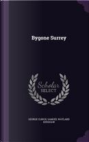 Bygone Surrey by George Clinch