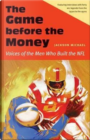 The Game Before the Money by Jackson Michael