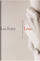 On Love by Luc Ferry