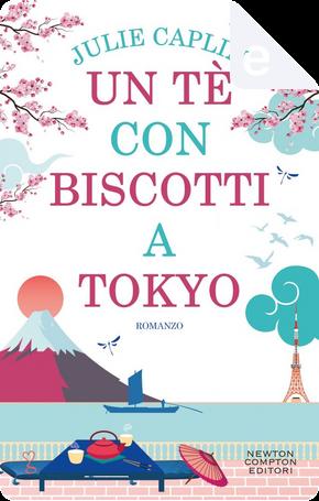 Un tè con biscotti a Tokyo by Julie Caplìn