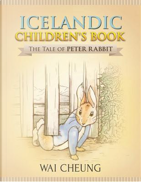 The Tale of Peter Rabbit by Wai Cheung