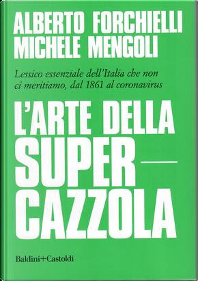 L'arte della supercazzola by Alberto Forchielli, Michele Mengoli