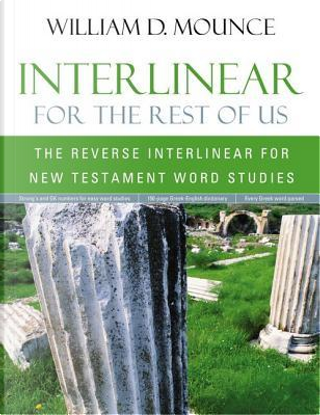 Interlinear for the Rest of Us by William D. Mounce