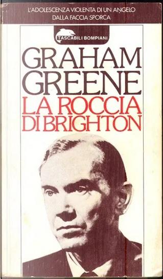 La roccia di Brighton by Graham Greene