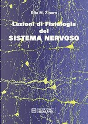 Lezioni di fisiologia del sistema nervoso by Rita M. Ziparo
