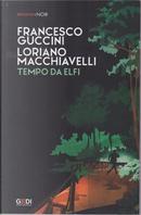 Tempo da elfi: romanzo di boschi, lupi e altri misteri by Francesco Guccini, Loriano Macchiavelli
