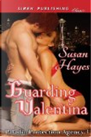 Guarding Valentina [Paladin Protection Agency 3] (Siren Publishing Classic) by Susan Hayes
