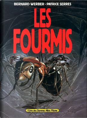 Les fourmis by Bernard Werber, Patrice Serres