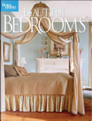 Beautiful Bedrooms by Better Homes and Gardens