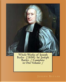 Whole Works of Joseph Butler  (1850)  by by Joseph Butler