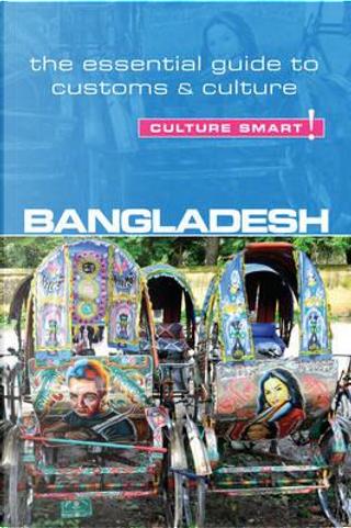 Culture Smart! Bangladesh by Urmi Rahman