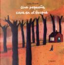 Una Pequena Casa En El Bosque by Jutta Bauer
