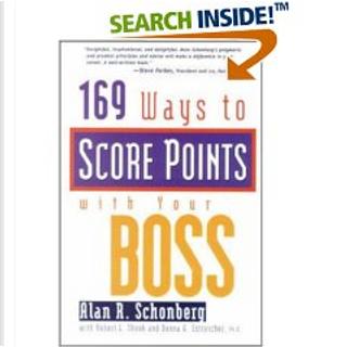 169 Ways to Score Points With Your Boss by Robert L. Shook, Alan R. Schonberg, Donna G. Estreicher