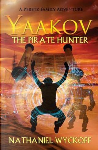 Yaakov the Pirate Hunter by Nathaniel Wyckoff
