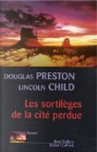 Les sortilèges de la cité perdue by Douglas Preston