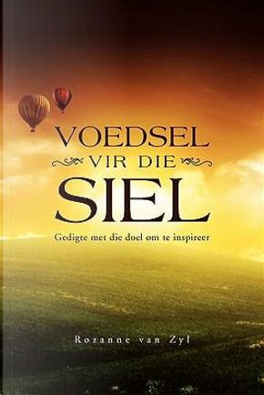 VOEDSEL VIR DIE SIEL by Rozanne van Zyl