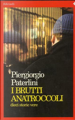 I brutti anatroccoli by Piergiorgio Paterlini
