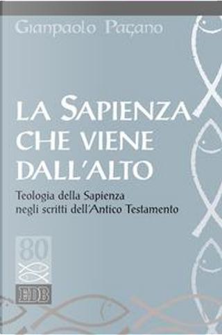 La sapienza che viene dall'alto. Teologia della sapienza negli scritti dell'Antico Testamento by Gianpaolo Pagano