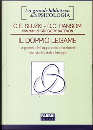 Il doppio legame by Carlos E. Sluzki, Donald C. Ransom, Gregory Bateson