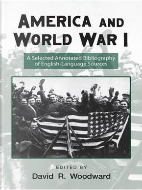 America and World War I by David Woodward
