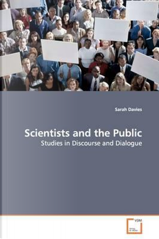 Scientists and the Public by Sarah Davies