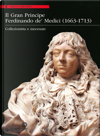 Il Gran Principe Ferdinando De' Medici (1663-1713)