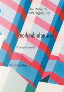 .noibimbiatomici by Ade Zeno, Arturo Minore, Audio Pan, Francesco Ruggiero, Max Ponte, Nero Luci
