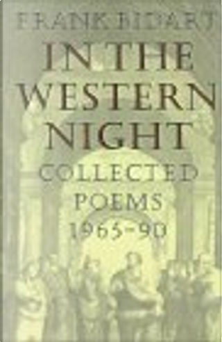 In the Western Night by Frank Bidart