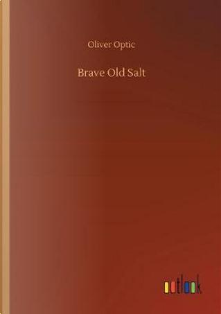 Brave Old Salt by Oliver Optic