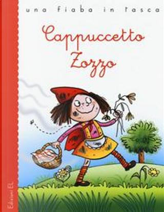 Cappuccetto Zozzo. Ediz. a colori by Stefano Bordiglioni