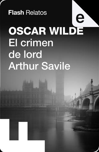 El crimen de lord Arthur Savile by Oscar Wilde