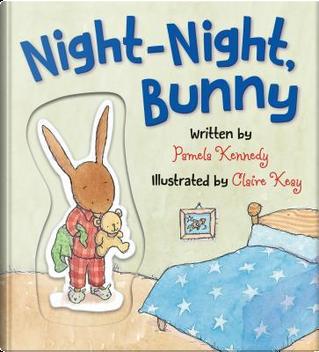 Night-Night, Bunny by Pamela Kennedy
